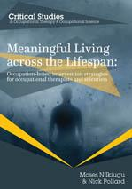 Meaningful Living across the Lifespan: Occupation-Based Intervention Strategies for Occupational Therapists and Scientists